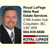 Royal LePage Coronation West 2185 Austin Ave. Coquitlam BC, V3K 3R9 604-939-6666